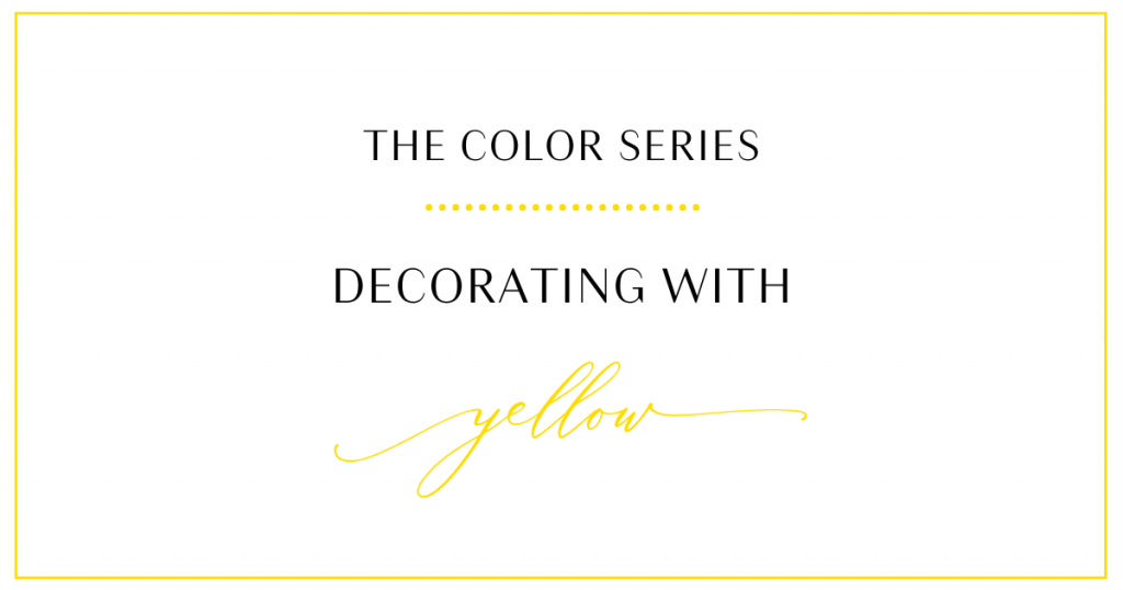 The Color Series: Decorating with yellow